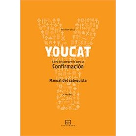 YOUCAT:LIBRO DE CATEQUESIS PARA LA CONFIRMACIÓN ( MANUAL DEL CATEQUISTA)